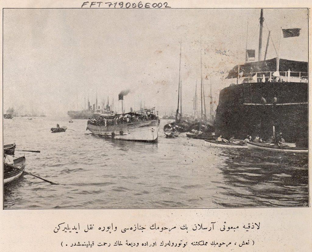 نقل نعش مبعوث اللاذقية محمد بك أرسلان من استنبول إلى مدينته